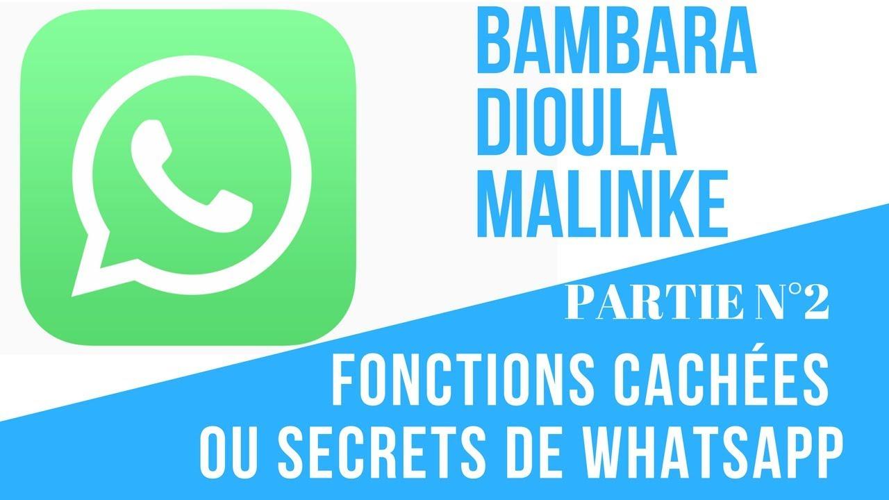 Download N° 8 PART N°2 LES FONCTIONS SECRETS CACHÉES DE WHATSAPP   BAMANANKAN DIOULA MALINKE MALI  BAMAKO