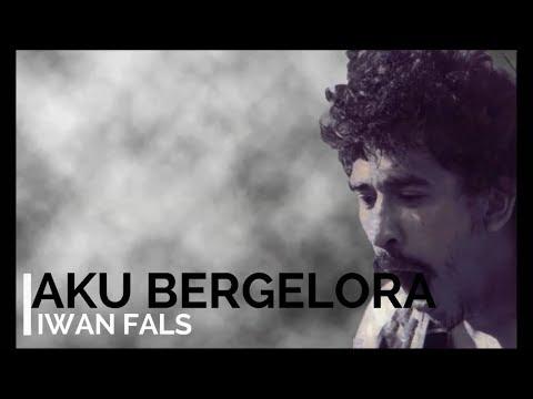Iwan Fals - Aku Bergelora - Lagu Tidak Beredar