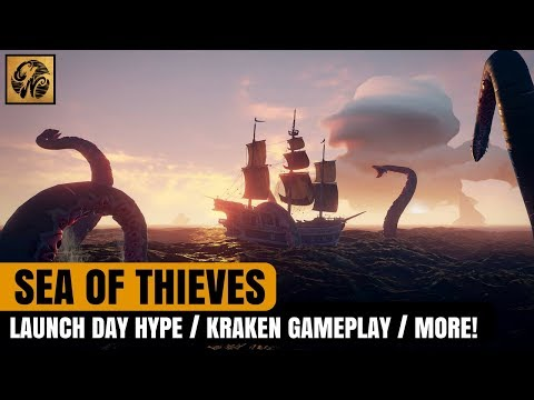 Sea of Thieves News: Launch Day HYPE/ NEW Kraken Gameplay/ NEW Launch Info/ More! #SeaofThieves