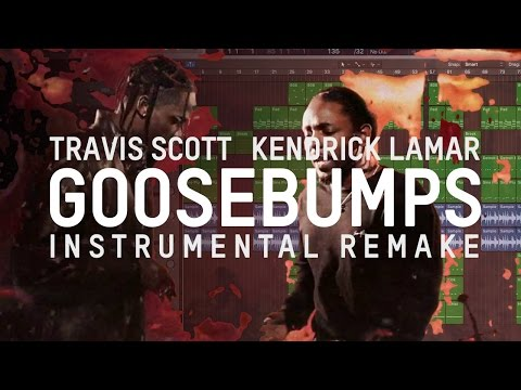 Travis Scott ft. Kendrick Lamar - goosebumps (Remake)