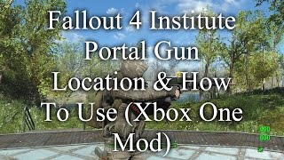 fallout 4 institute portal gun location how to use xbox one mod