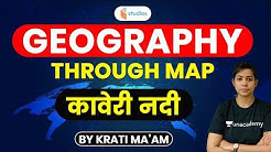 Geography Through Map | Kaveri River | Learn By Krati Ma'am