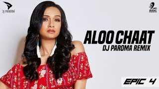 Aloo Chaat Remix DJ Paroma Mp3 Song Download