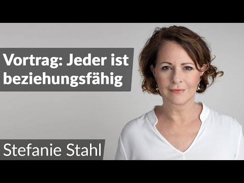 Stefanie Stahl | Jeder ist beziehungsfähig | Vortrag und Q&A
