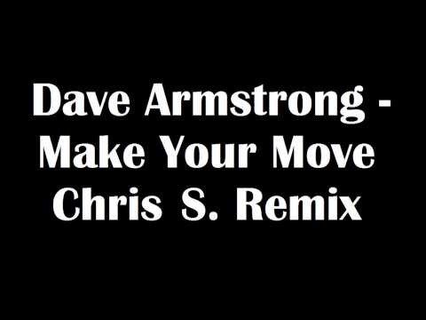 Dave Armstrong  Make Your Move Chris S Remix