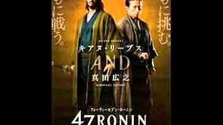 47 Ronin  Main Theme