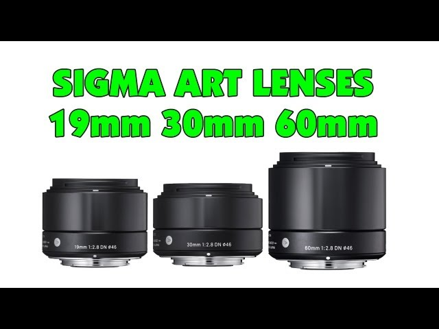 Sigma 19mm 30mm 60mm Art Line Lenses Unboxing & First Look