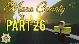 Roblox Mano County Patrol Part 26 | I'm Lieutenant! |