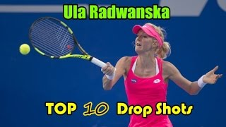 Ula Radwanska Top 10 Drop Shots