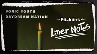 Sonic Youth's Daydream Nation (in 5 Minutes) | Liner Notes