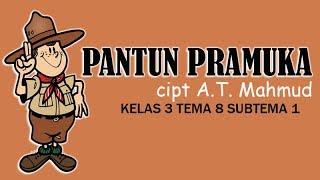 LIRIK PANTUN PRAMUKA CIPT. AT MAHMUD   LAGU KELAS 3 TEMA 8 SUBTEMA 1
