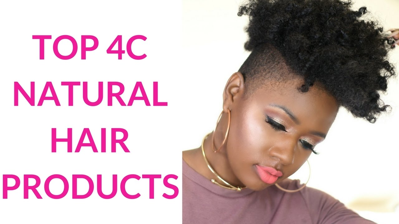 My Top (BEST) 4C AND 4B Natural Hair Products - YouTube