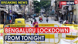 Bengaluru To Be Locked Down From 8PM Today Till 5 AM On Monday | CNN News18