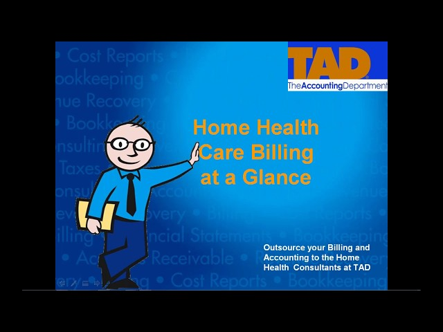 Home Health Care Billing at a Glance