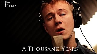 Christina Perri  - A Thousand Years [Mike Hilliker A cappella Cover]