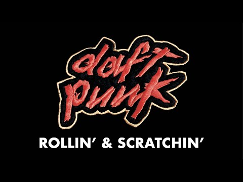 Daft Punk  Rollin and Scratchin  Audio