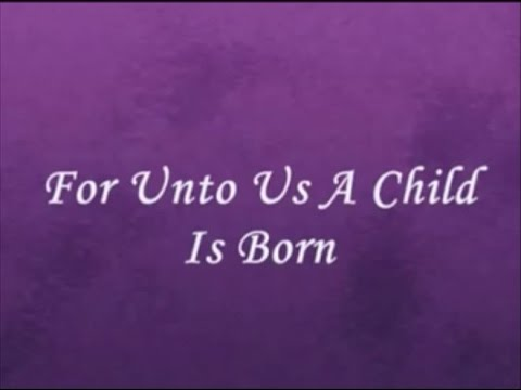 For Unto Us A Child Is Born - Lyrics  Handel's Messiah