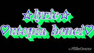Utopia Benci slow version lyric
