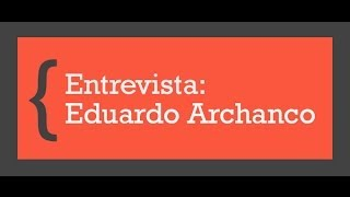 Entrevista a Eduardo Archanco - El Espectador Digital