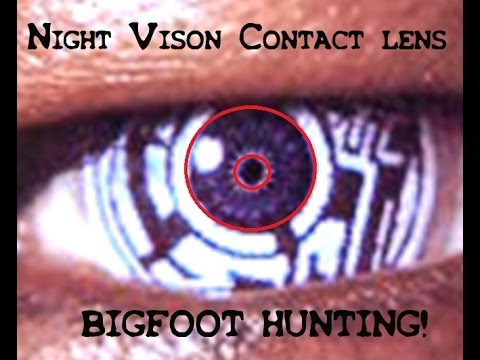 Zoomable Night vision contact lens for Bigfoot hunting!