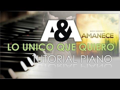 Lo Unico Que Quiero MARCO BARRIENTOS FEAT. MARCELA GANDARA Tutorial Piano (AMANECE 2014)