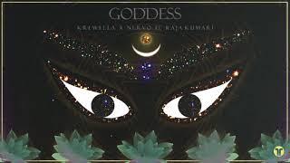 GODDESS - KREWELLA x NERVO feat. Raja Kumari