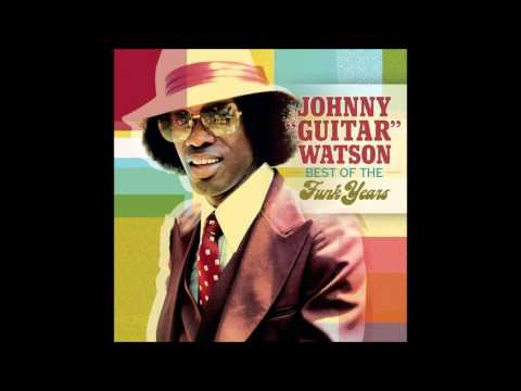 I Want to Ta Ta You Baby -  Johnny Guitar Watson