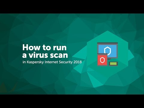 How to run a virus scan in Kaspersky Internet Security 2018