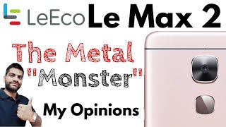 LeEco Le Max 2 India The METAL Monster Opinions Not Review