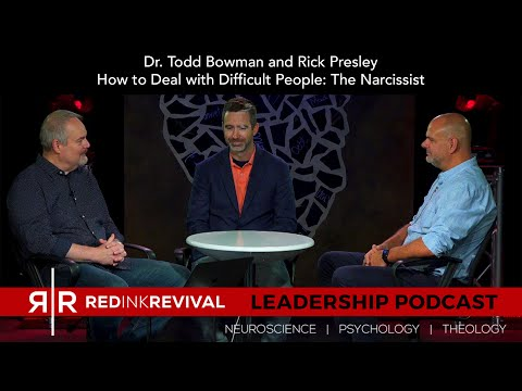 85. Dr. Todd Bowman and Rick Presley – How to Deal with Difficult People: The Narcissist