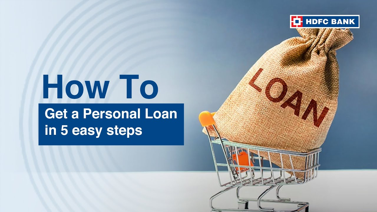 How To Get A Personal Loan In 5 Easy Steps Hdfc Bank