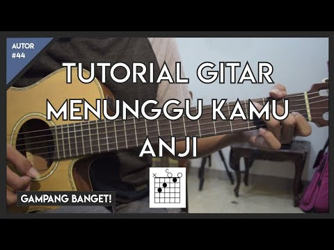 Tutorial Gitar ( MENUNGGU KAMU - ANJI ) MUDAH BANGET!
