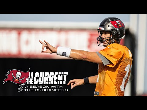 Brady's & Gronk's First Training Camp with the Bucs | In the Current