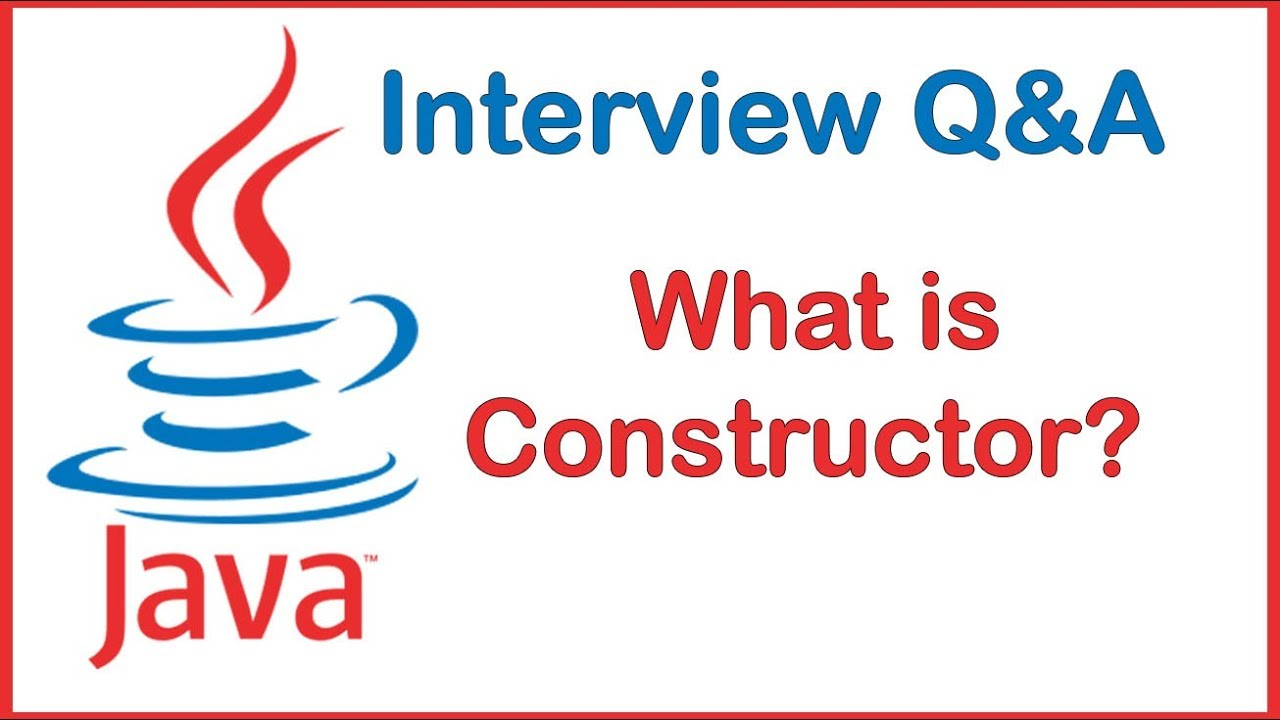 java interview questions and answers what is the constructor in java interview questions and answers what is the constructor in java