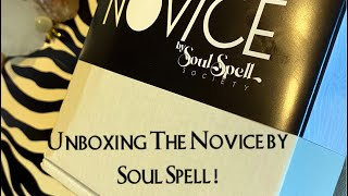 Unboxing The Novice by Soul Spell March 2021