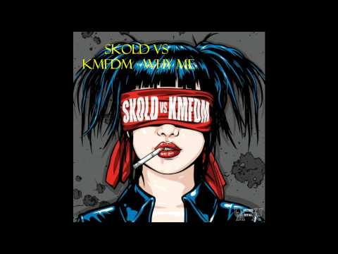 Skold Vs KMFDM - Why Me