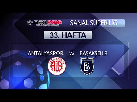 Antalyaspor - Başakşehir | PES 2018 Sanal Süper Lig 33. Hafta