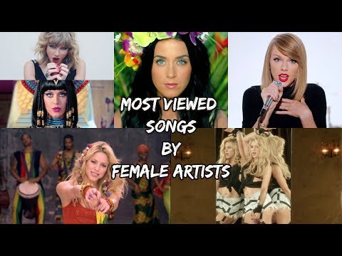 Top 10 Most Viewed Songs of All Time by Female Artists