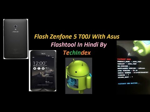 Flash Zenfone 5 T00J With Asus Flashtool In Hindi By TechIndex