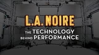 """L.A. Noire: """"The Technology Behind Performance"""""""