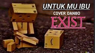 EXIST - Untuk Mu Ibu COVER DANBO Lirik icha kiswara