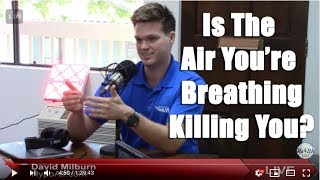 David Milburn - How Indoor Air Pollution Is Damaging Your Health & What To Do About It