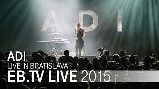 ADI live in Bratislava (2015)