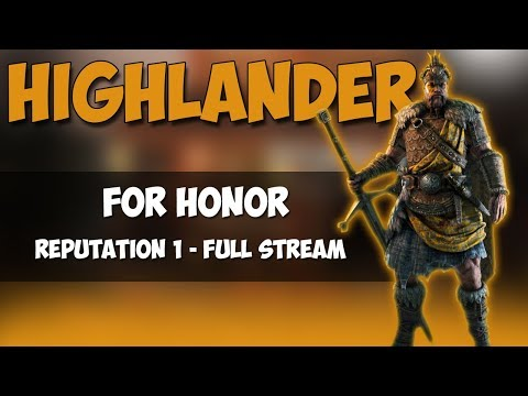 REPUTATION 1 WITH HIGHLANDER! | FOR HONOR FULL STREAM
