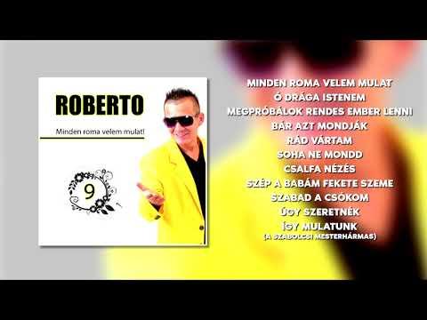 Roberto - Minden roma velem mulat | teljes album | Mulatós Zeneklub | letöltés