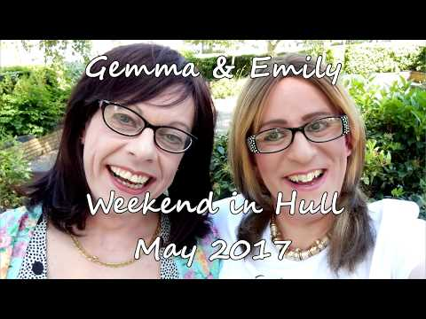 Transgender Girl Gemma - Gemma and Emily's weekend in Hull, May 2017