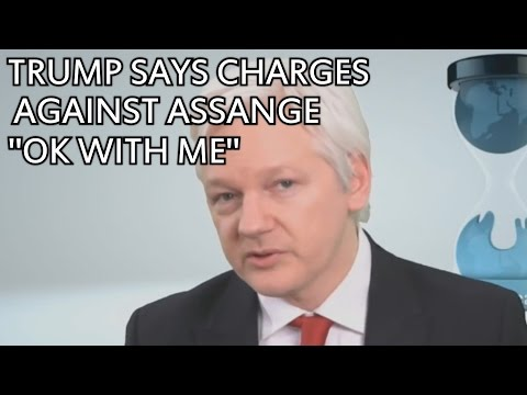 "Trump Says Charges Against Julian Assange ""OK With Me"""