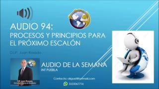 Audio 94 - Procesos y Principios para el Próximo Escalón - D.I.P. Juan Rosado