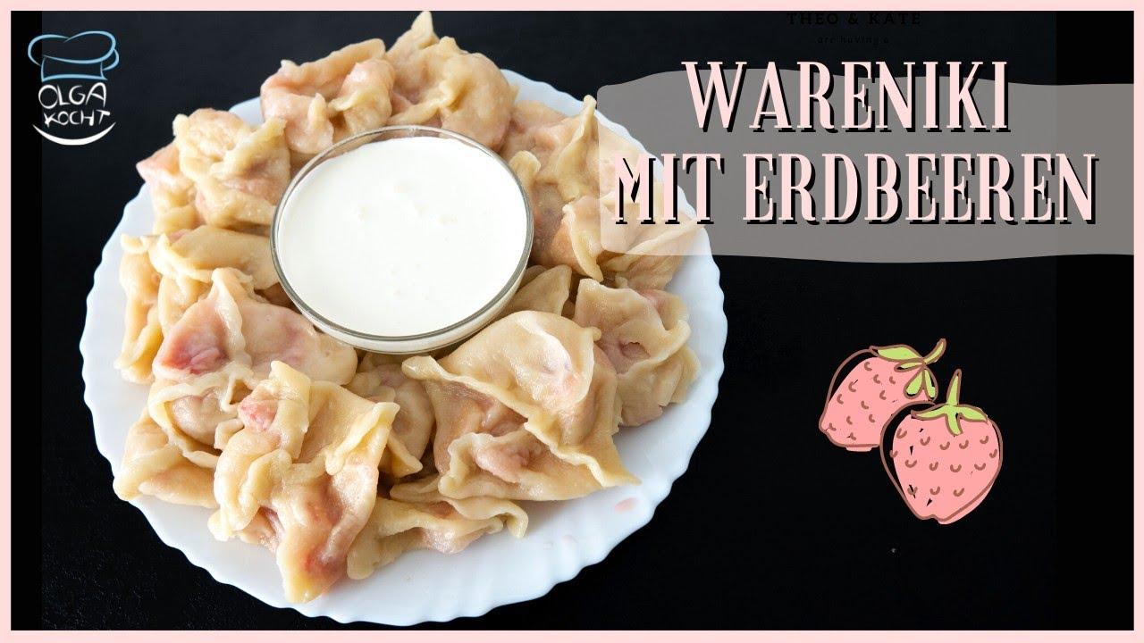 Wareniki mit Erdbeeren - Traditionell & Schnell