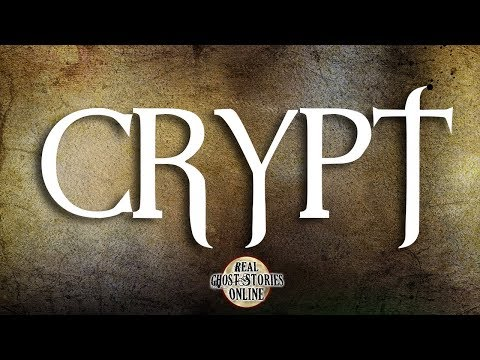 Crypt | Ghost Stories, Paranormal, Supernatural, Hauntings, Horror